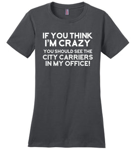Postal Worker Tees Women's Charcoal / S You should see the city carriers Women's Tshirt