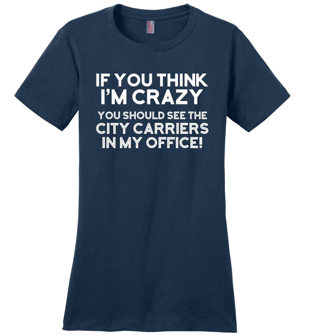 Postal Worker Tees Women's Navy / S You should see the city carriers Women's Tshirt