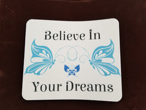 Believe In Your Dreams Mouse Pad