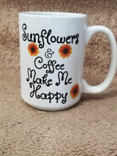 Load image into Gallery viewer, Sunflowers and Coffee Make Me Happy Mug