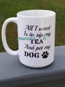 Dog Sip My Coffee or Tea Mug