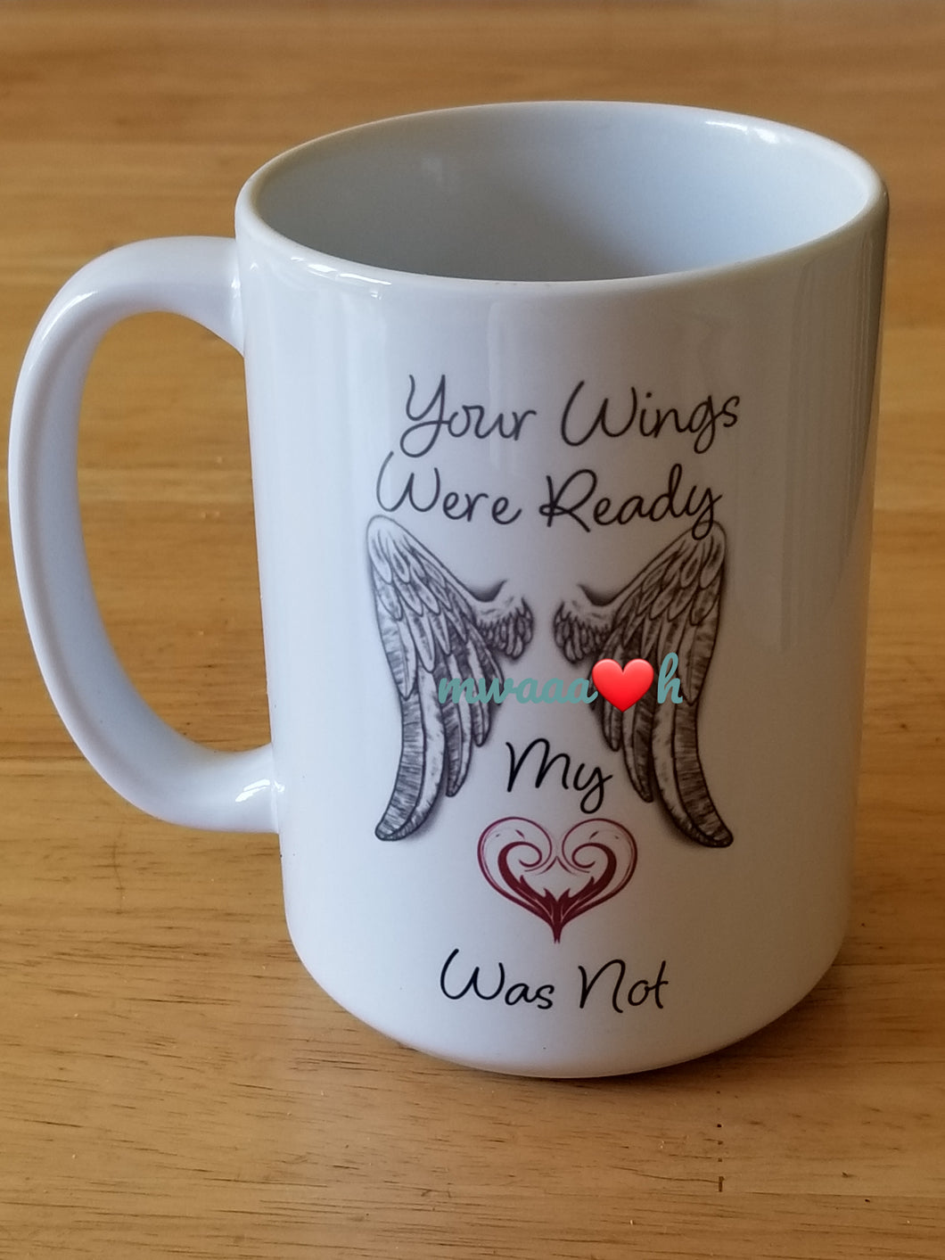 Your Wings Were Ready Memorial Mug