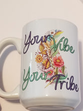 Load image into Gallery viewer, Your Vibe Your Tribe Mug