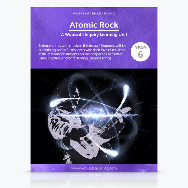 """Atomic Rock"" Inquiry Unit—Year 6"