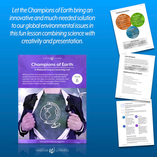 """Champions of Earth"" Inquiry Unit—Year 6"