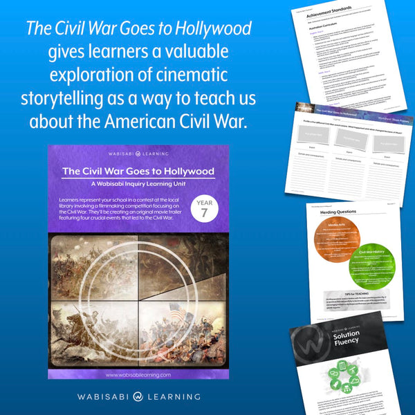 """The Civil War Goes to Hollywood"" Inquiry Unit—Year 7"