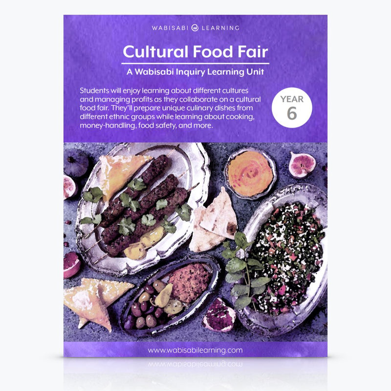 """Cultural Food Fair"" Inquiry Unit—Year 6"