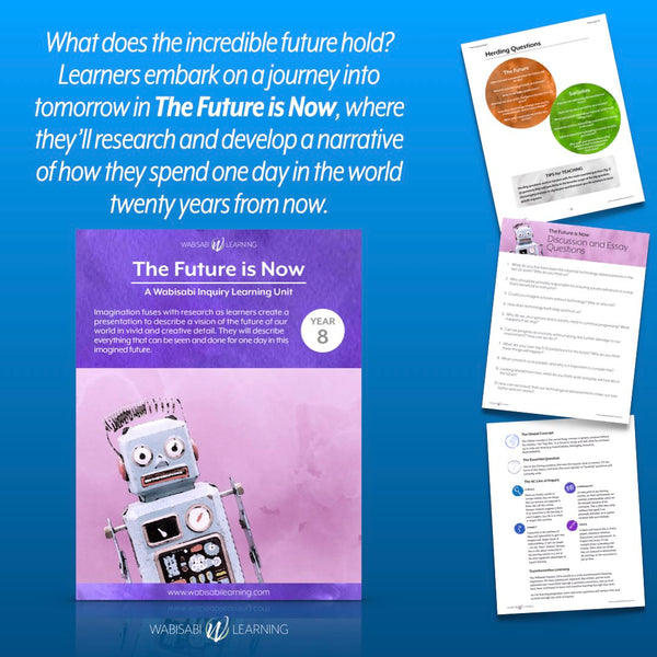 """The Future is Now"" Inquiry Unit—Year 8"