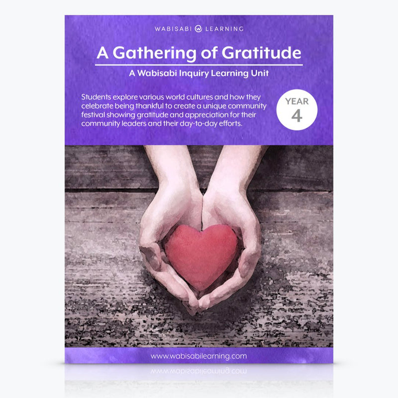 """A Gathering of Gratitude"" Inquiry Unit—Year 4"