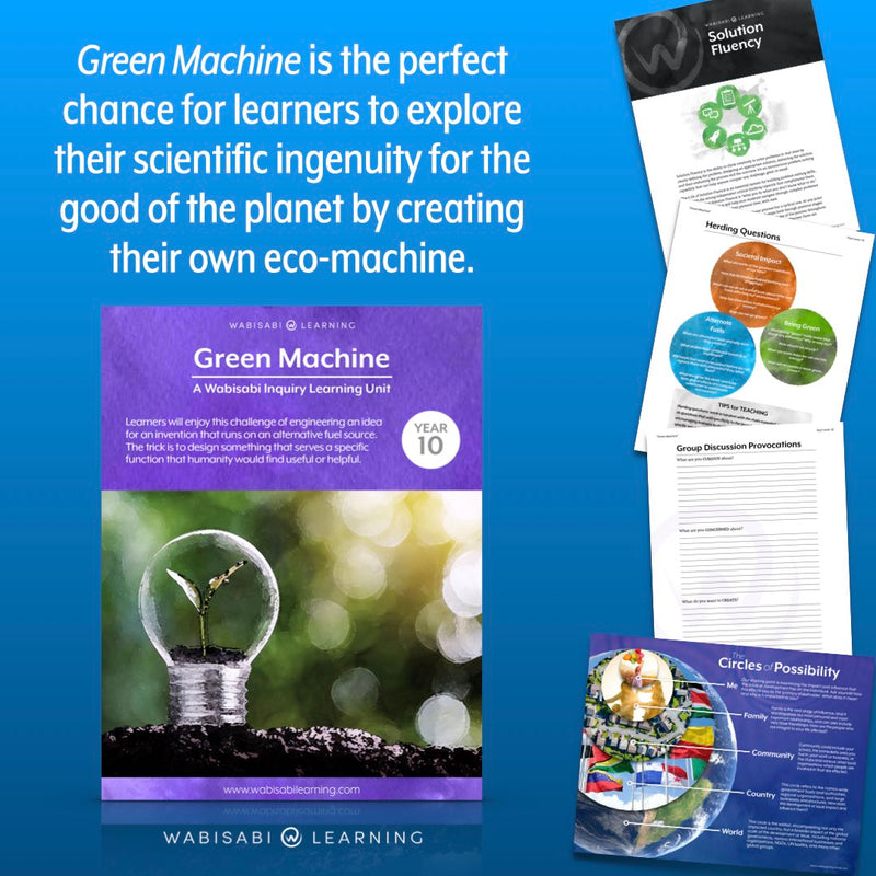 """Green Machine"" Inquiry Unit—Year 10"