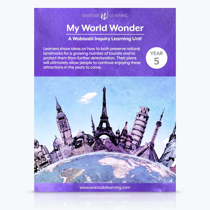 """My World Wonder"" Inquiry Unit—Year 5"