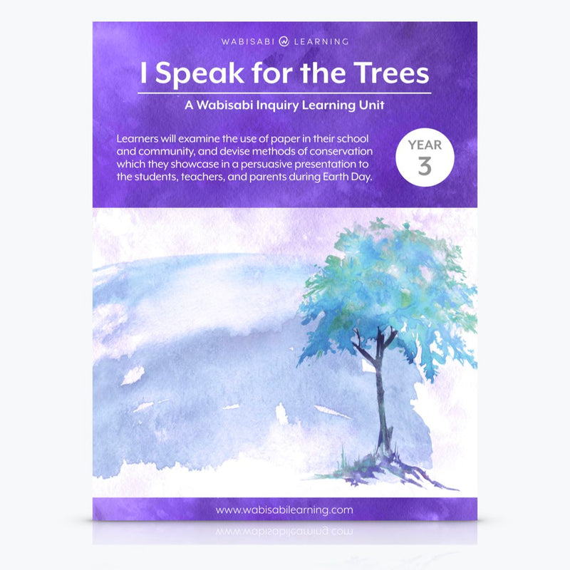 """I Speak for the Trees"" Inquiry Unit—Year 3"