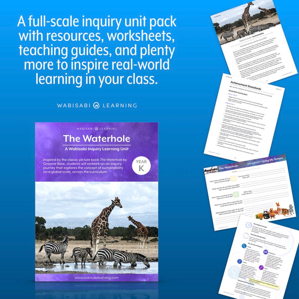 """The Waterhole"" Inquiry Unit—Year K"