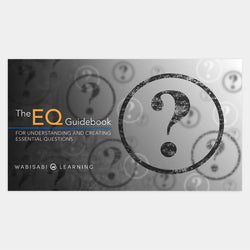 Essential Questions EQ Guidebook Digital Download Wabisabi Learning