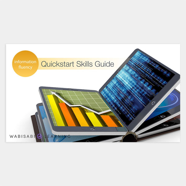 Information Fluency Quickstart Skills Guide Digital Download Wabisabi Learning