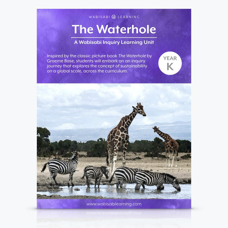 """The Waterhole"" Inquiry Unit—Year K Digital Download Wabisabi Learning"