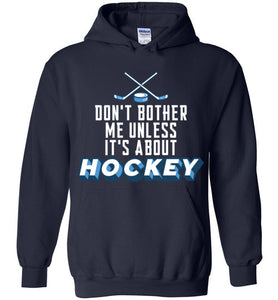 Don't Bother Me Unless It's About Hockey