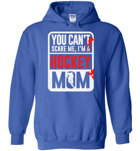 You Can't Scare Me I'm A Hockey Mom Shirt