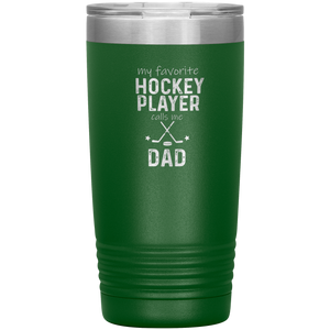 My Favorite Hockey Player Calls Me Dad Tumbler