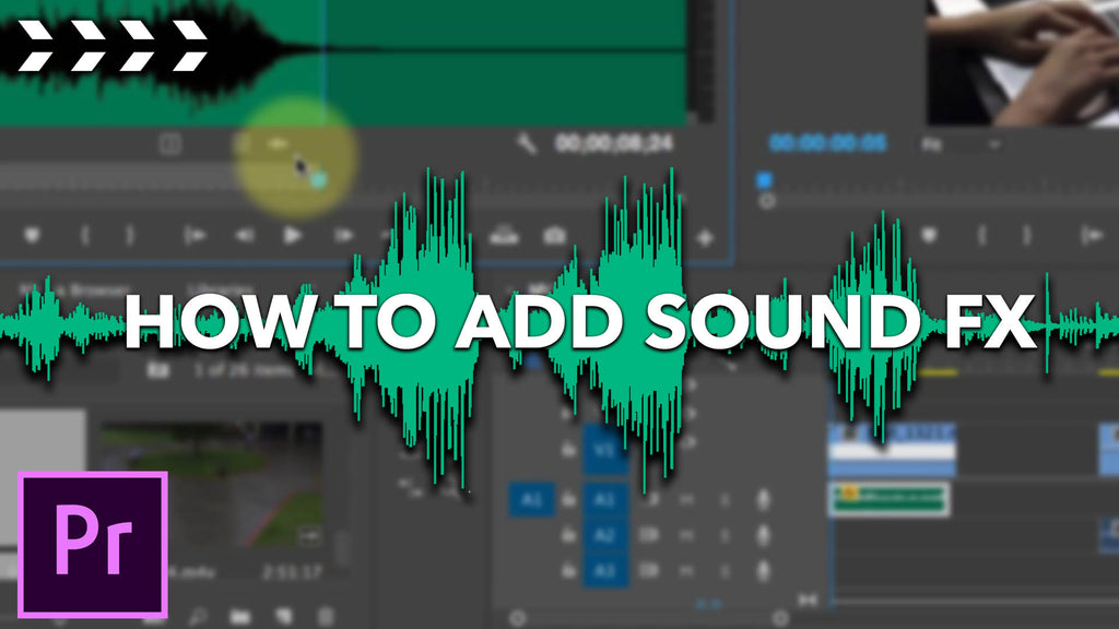 How to add SOUND FX to your videos