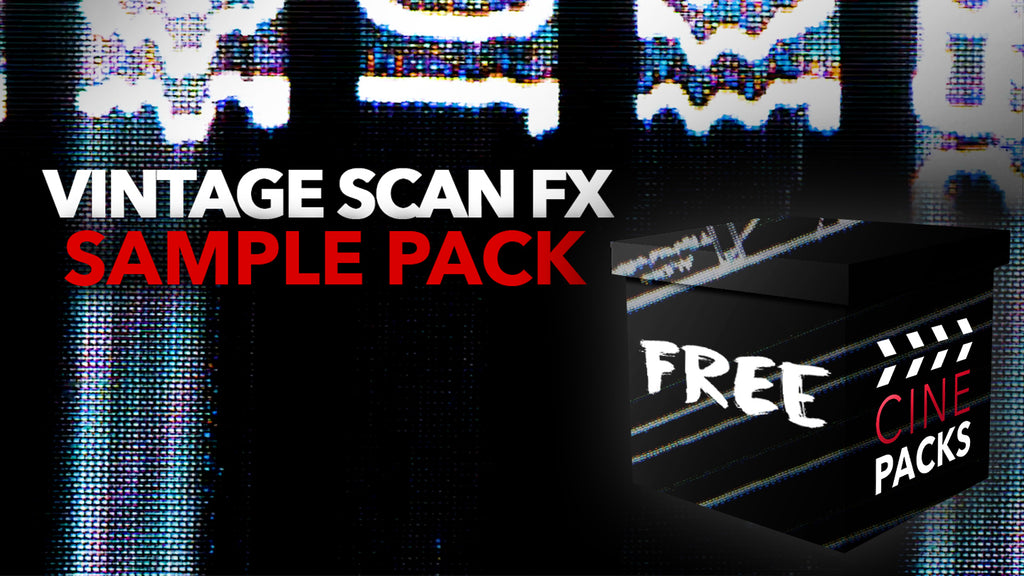 FREE Vintage Scan FX Sample Pack - CinePacks