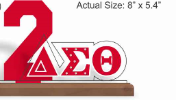 Delta Sigma Theta Acrylic Line # Desk Top Letters w/Wood Base