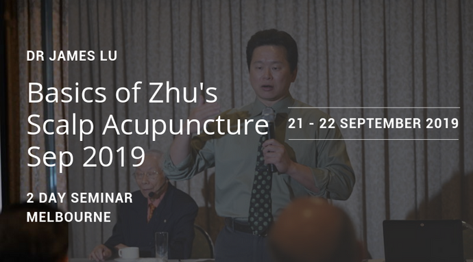 Basics of Zhu's Scalp Acupuncture Sep 2019 - Wait List Full payment