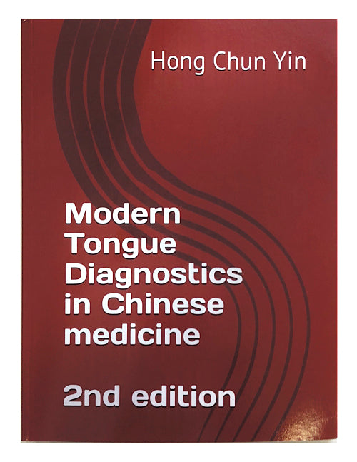 Modern Tongue Diagnostics in Chinese Medicine (English Edition)
