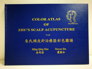 Colour Atlas of Zhu's Scalp Acupuncture Chinese Edition (Hardcover)