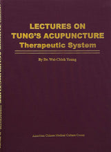 Lectures on Tung's Acupuncture: Therapeutic System
