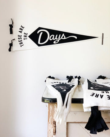 These Are The Days - Medium Pennant - Black