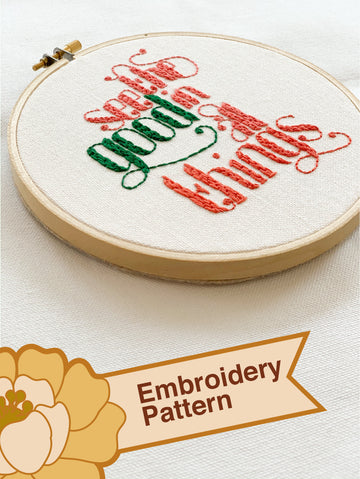 See The Good In Things (Embroidery Pattern)