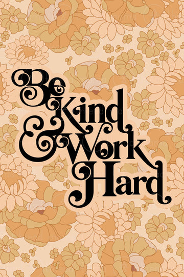 Be Kind and Work Hard (Printable Poster)