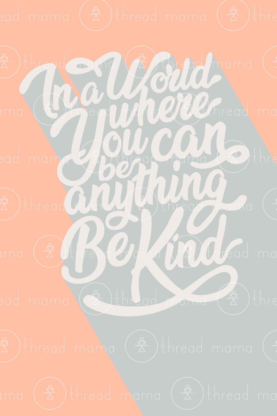 Be Kind - 3 colors included (Printable Poster)