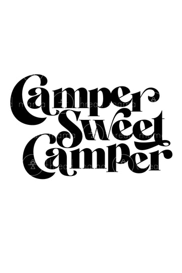 Camper Sweet Camper - 2 Versions (Printable Poster)