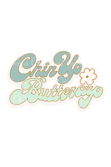 Chin Up Buttercup - 3 colors (Printable Poster)