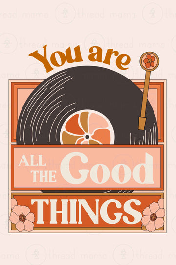 You Are All The Good Things (Printable Posters)