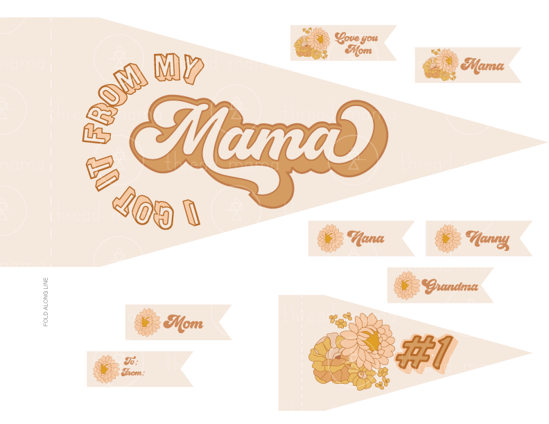 I Got It from my Mama (Printable Pennant)