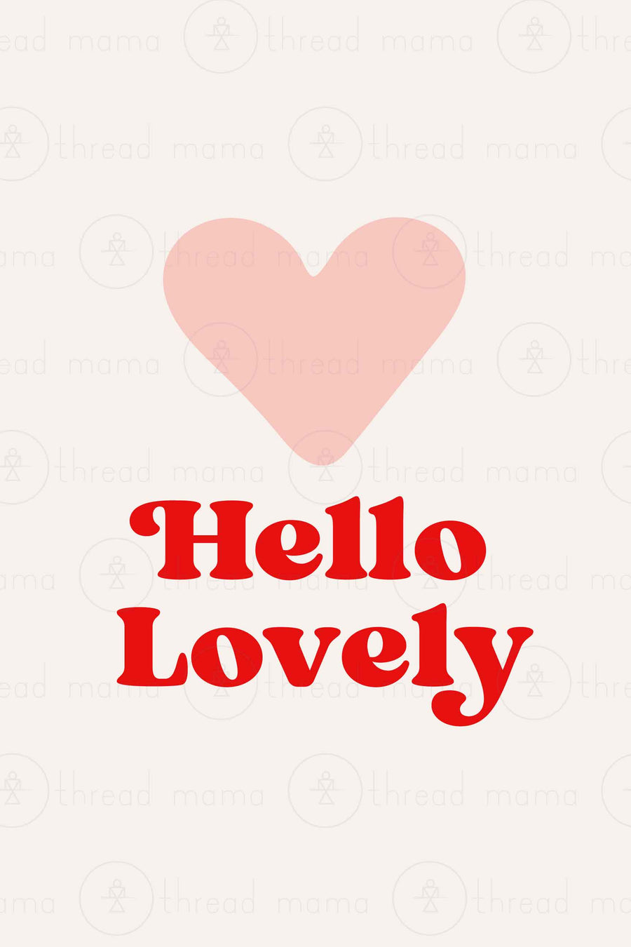 Hello Lovely (Printable Poster Collection)