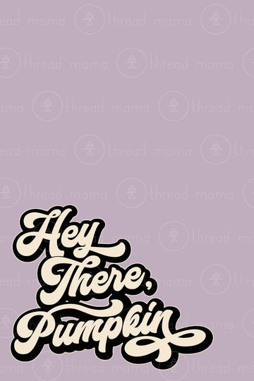 Hey There, Pumpkin (Printable Poster)