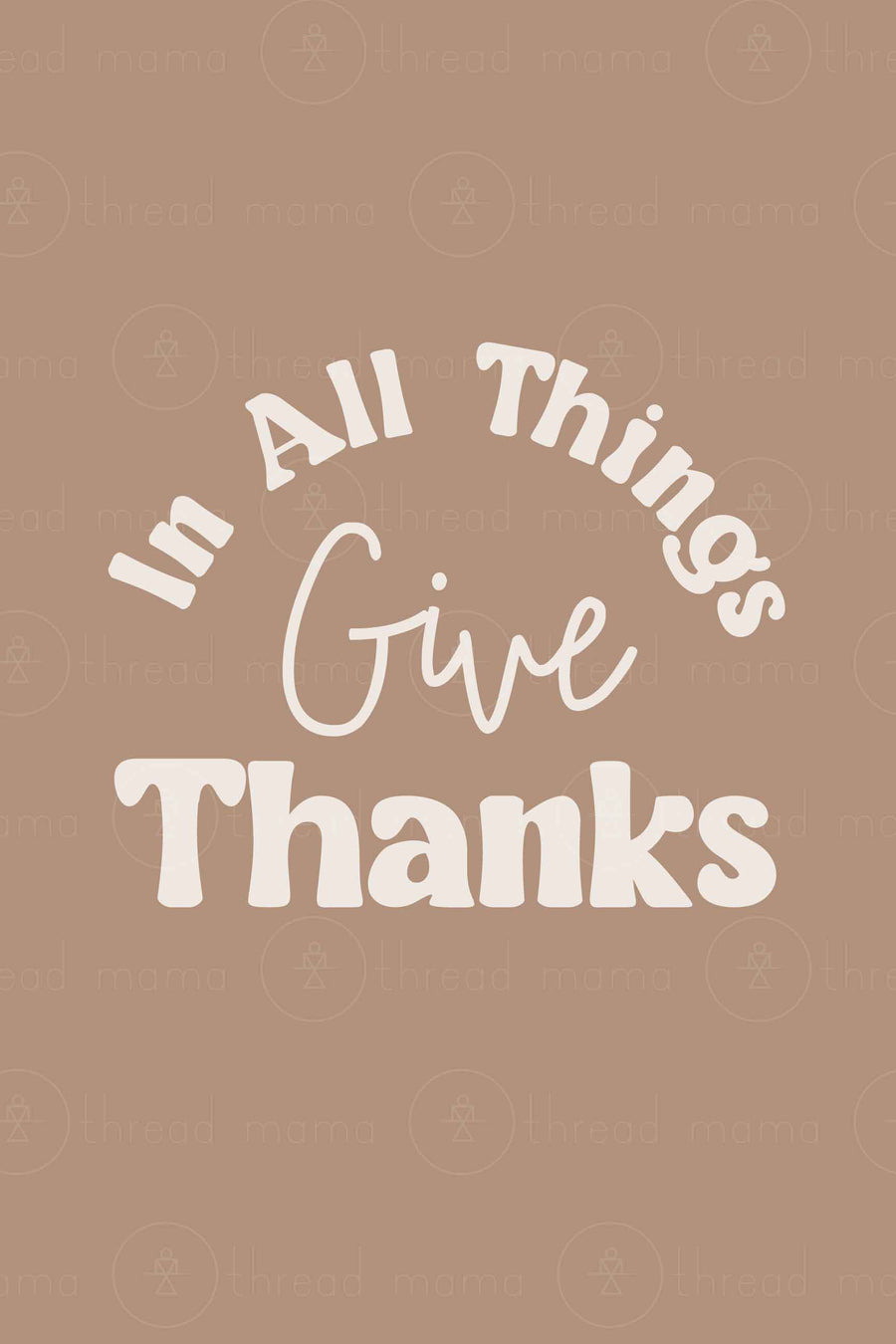 In All Things Give Thanks (Option 2)