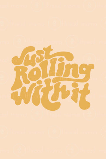Just Rolling With It (Printable Poster)