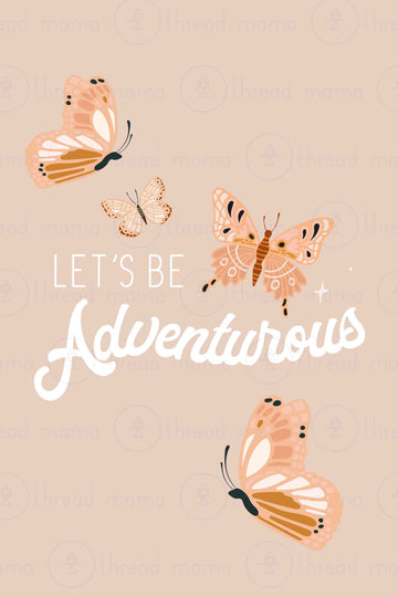 Let's Be Adventurous (Printable Poster)