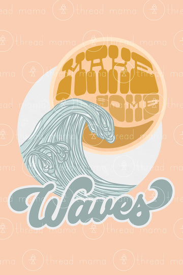 Make Some Waves - 2 color options (Printable Poster)
