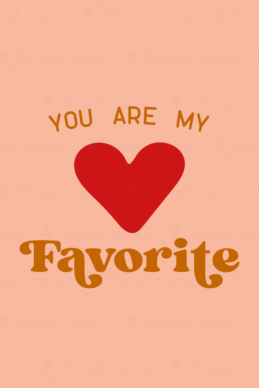 You Are My Favorite (Printable Poster Collection)
