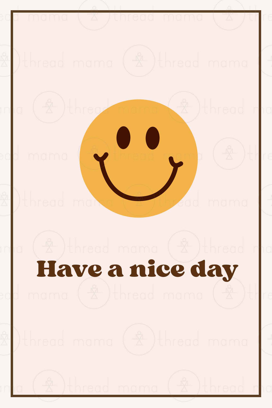 Have a Nice Day Collection (Printable Poster)