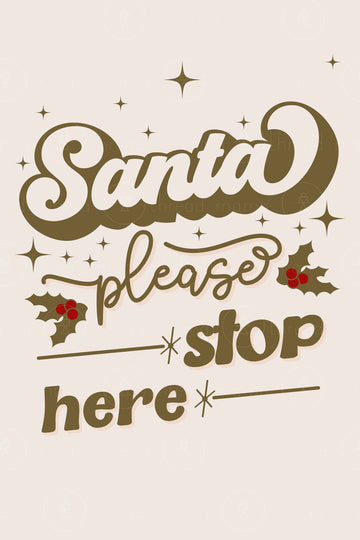 Santa Please Stop Here (Printable Poster)