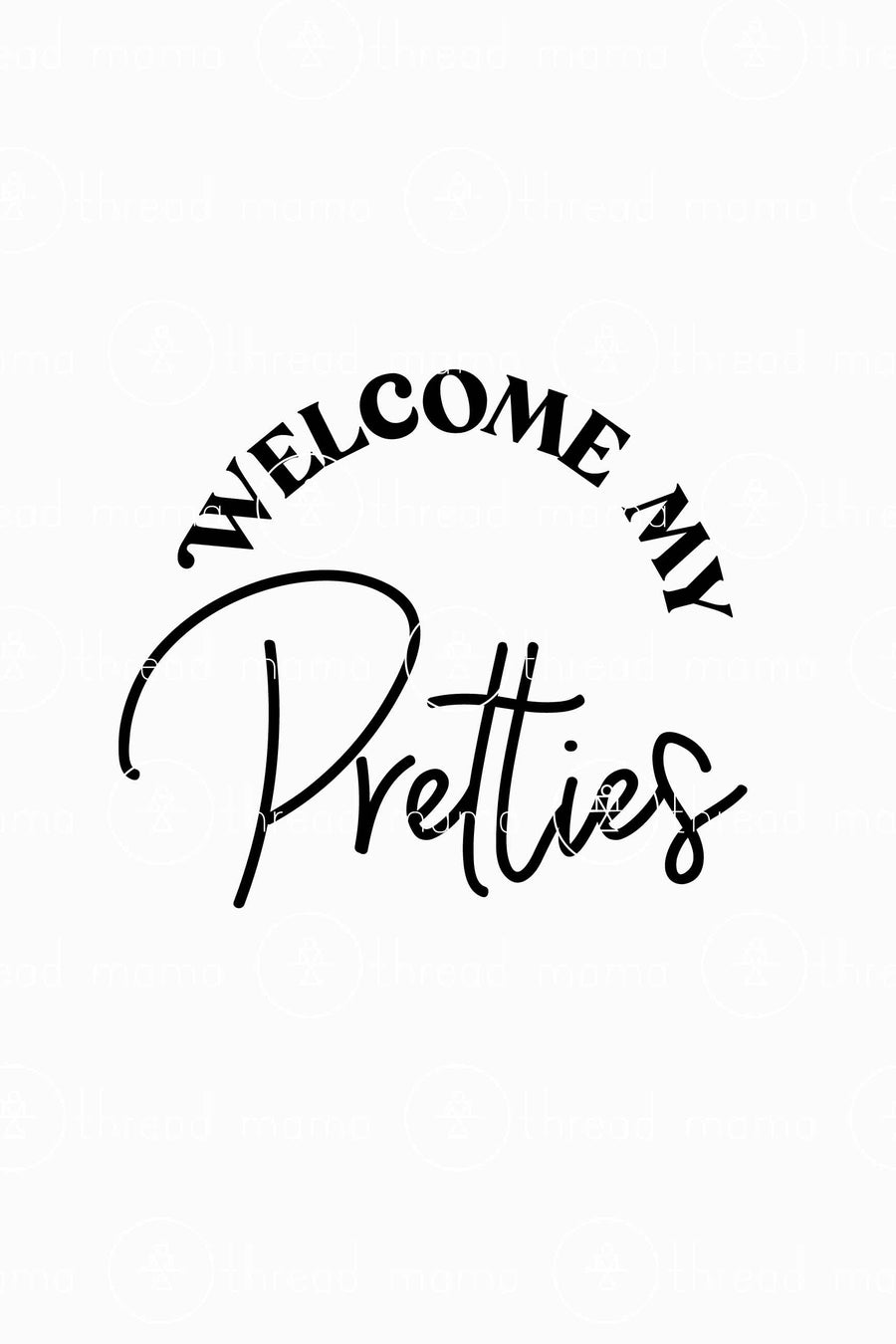 Welcome My Pretties (Printable Poster)
