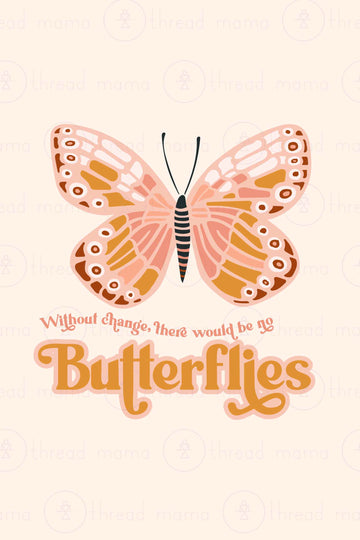 Without Change, No Butterflies (Printable Poster)