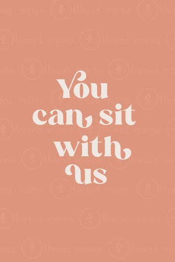 You Can Sit With Us (Option 1)